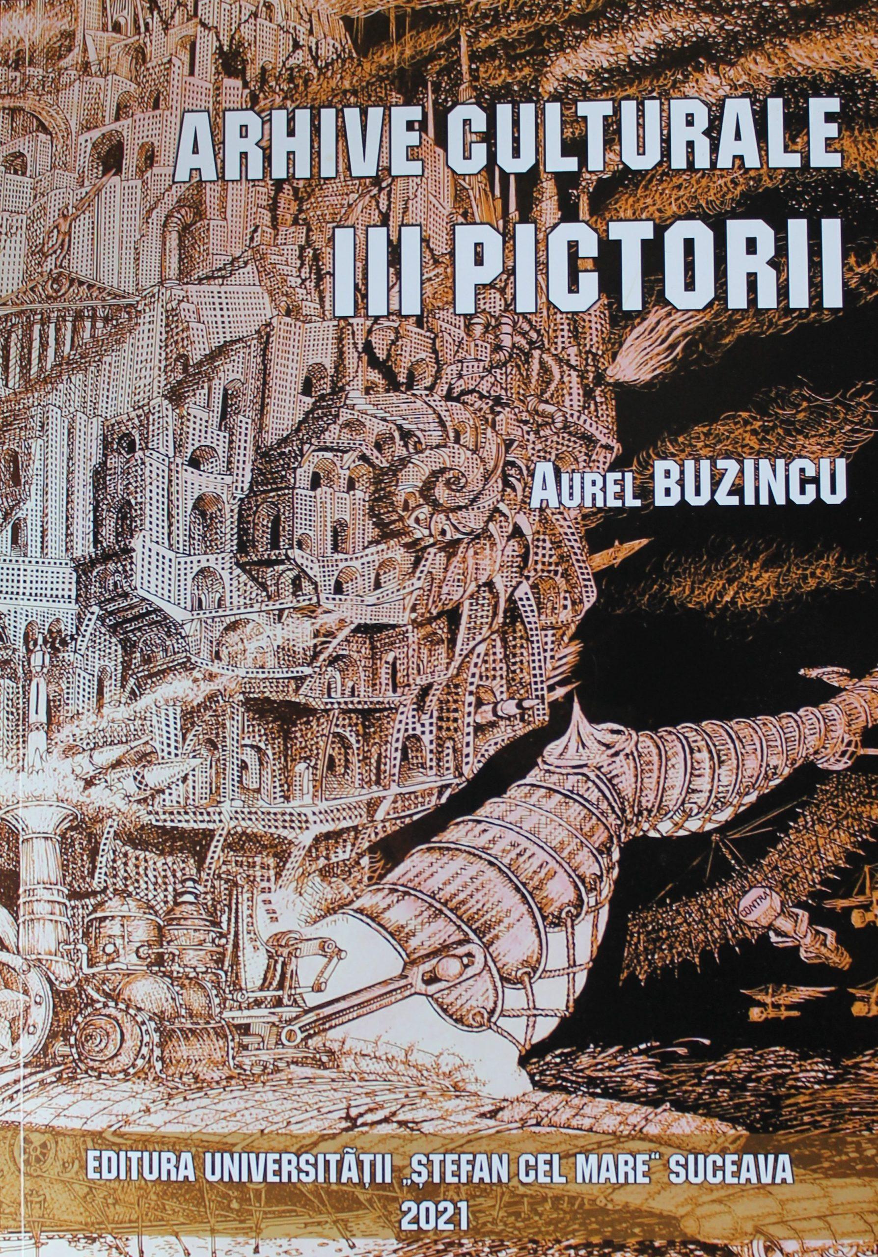 III Arhive culturale. Pictorii - Aurel Buzincu