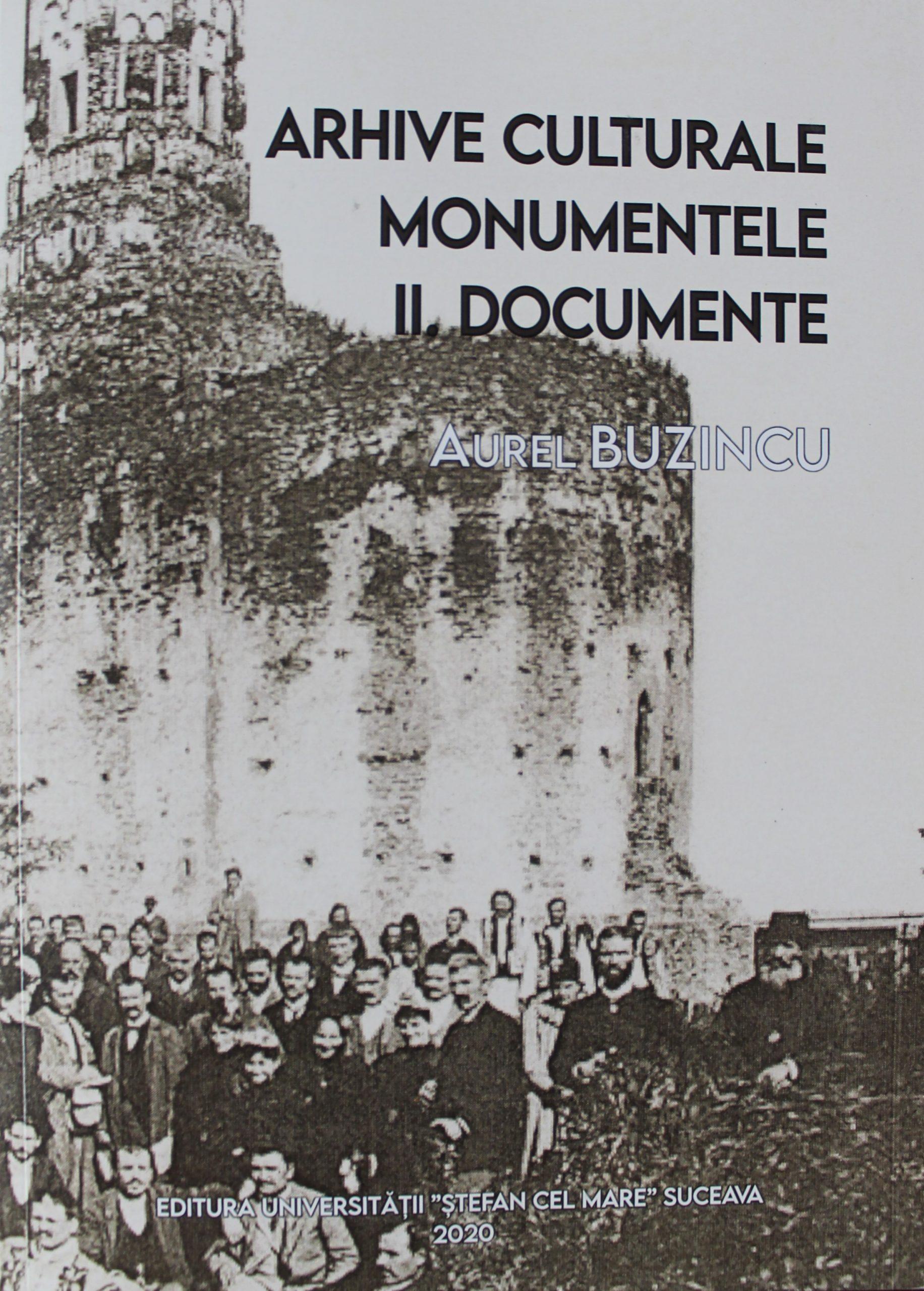 II. Arhive culturale. Monumentele. Documente - Aurel Buzincu