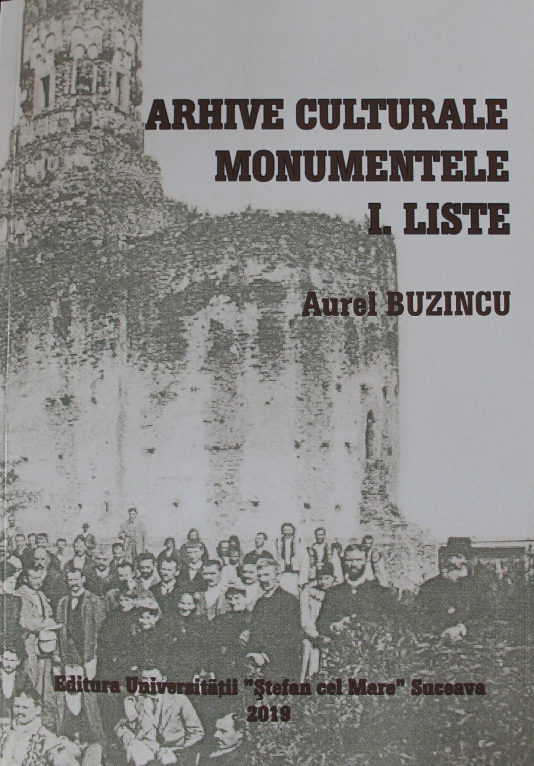 I. Arhive culturale. Monumentele. Liste - Aurel Buzincu